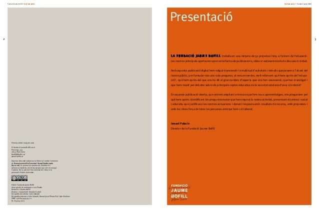 Fundació Jaume Bofill * Què hem après 2 Què hem après + Fundació Jaume Bofill 3 Primera edició: maig de 2016 © Fundació Ja...