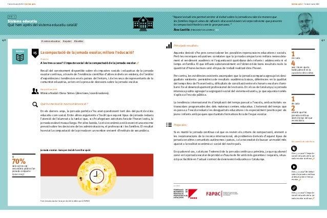 Fundació Jaume Bofill * Què hem après 40 E i x 1 Sistema educatiu Què hem après del sistema educatiu català? Què hem après...
