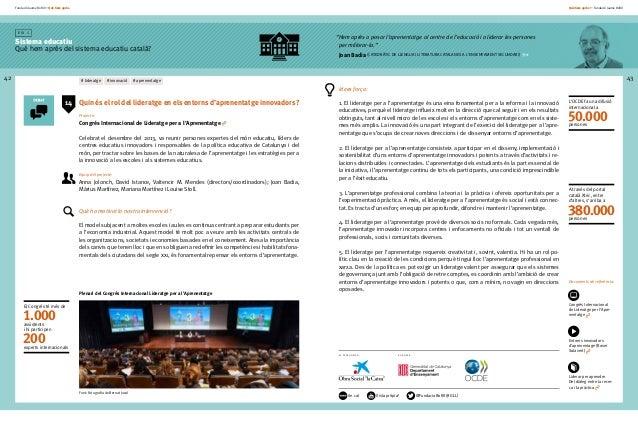 Fundació Jaume Bofill * Què hem après 42 E i x 1 Sistema educatiu Què hem après del sistema educatiu català? Què hem après...