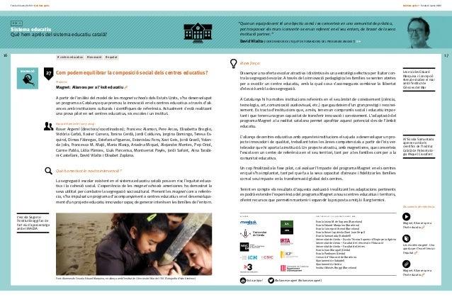 Fundació Jaume Bofill * Què hem après 16 E i x 1 Sistema educatiu Què hem après del sistema educatiu català? Què hem après...