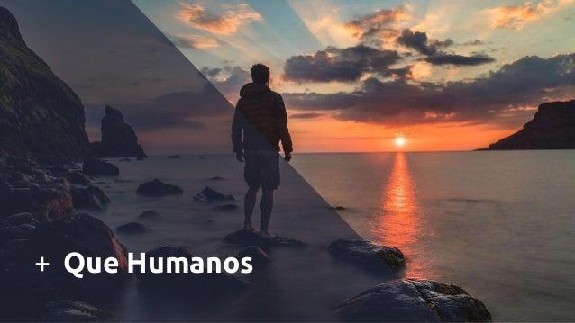 + Que Humanos