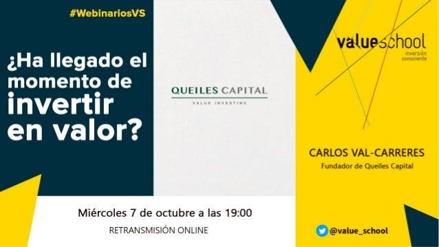 www.queilescapital.es ¿Ha llegado el momento de invertir en (Creación de) Valor?
