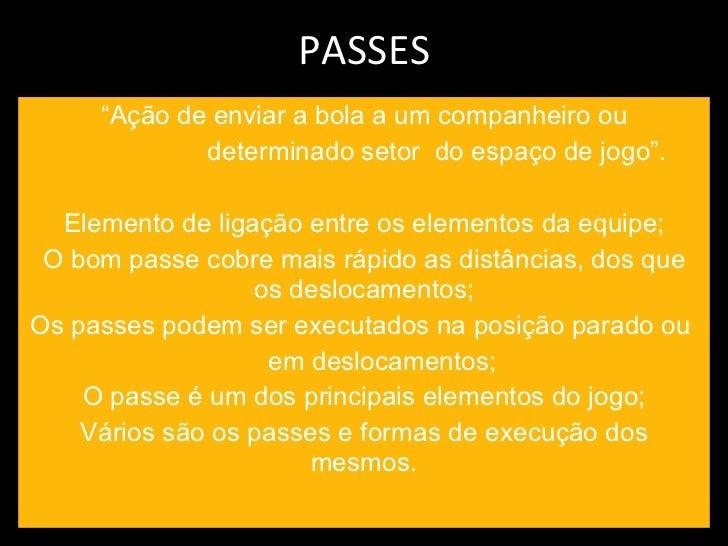 """20. PASSES """" Ação de enviar a bola a um companheiro ou determinado setor ... c64f775556536"""