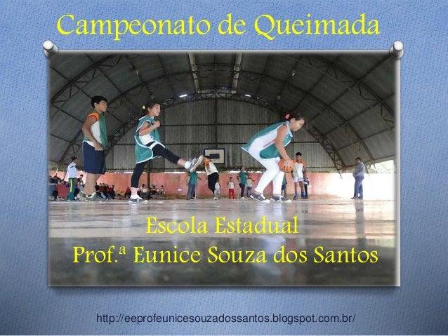 Torneio De Queimadas A ação registrada nesses slides foram realizadas somente no 1º Bimestre do ano letivo. Esperamos que ...