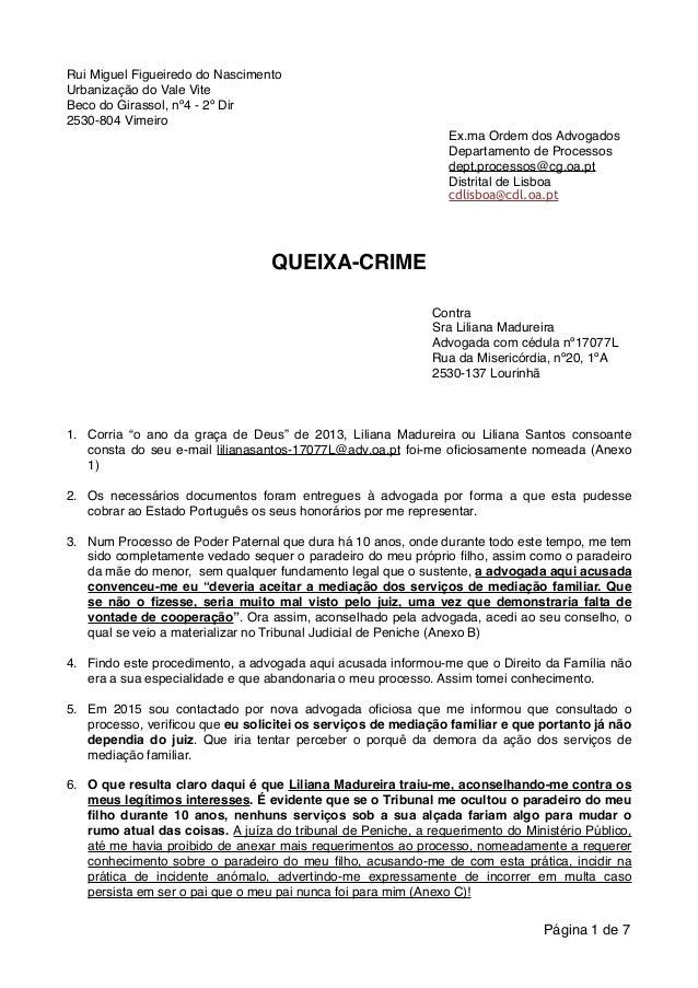 Rui Miguel Figueiredo do Nascimento! Urbanização do Vale Vite! Beco do Girassol, nº4 - 2º Dir! 2530-804 Vimeiro! Ex.ma Ord...