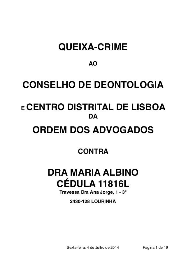 ! ! ! ! QUEIXA-CRIME ! ! AO ! CONSELHO DE DEONTOLOGIA! ! E CENTRO DISTRITAL DE LISBOA ! DA! ! ORDEM DOS ADVOGADOS! ! CONT...