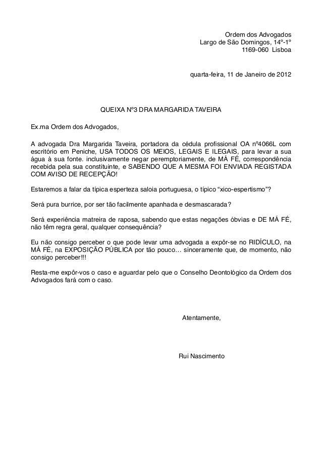 Ordem dos Advogados Largo de São Domingos, 14º-1º 1169-060 Lisboa quarta-feira, 11 de Janeiro de 2012 QUEIXA Nº3 DRA MARGA...
