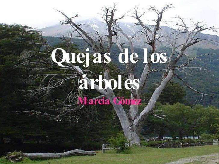 Quejas de los árboles Marcia Gómez
