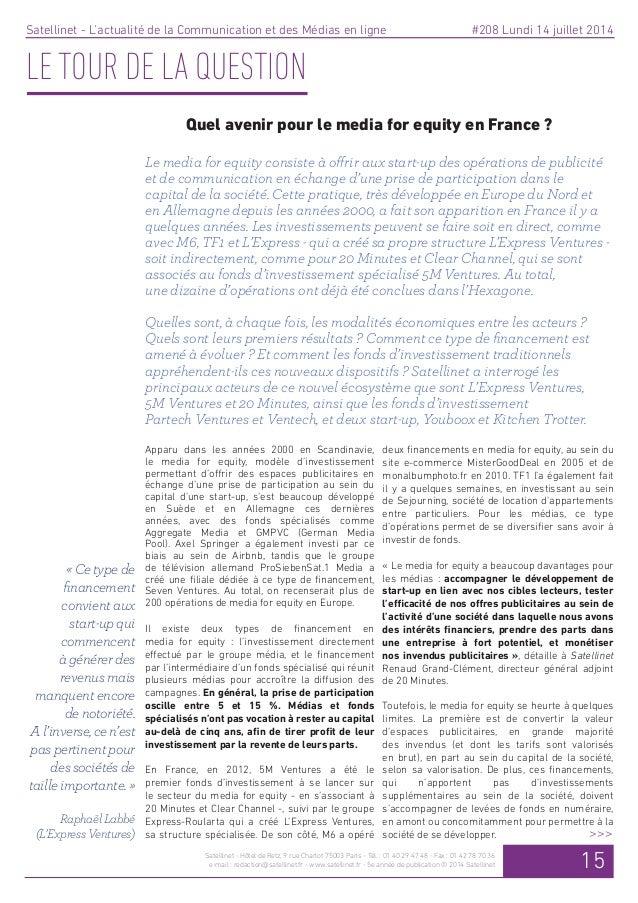 #208 Lundi 14 juillet 2014 LE TOUR DE LA QUESTION Quel avenir pour le media for equity en France ? Apparu dans les années ...