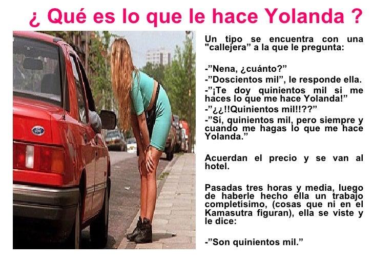 """¿ Qué es lo que le hace Yolanda ? <ul><li>Un tipo se encuentra con una """"callejera"""" a la que le pregunta: </li></ul><u..."""