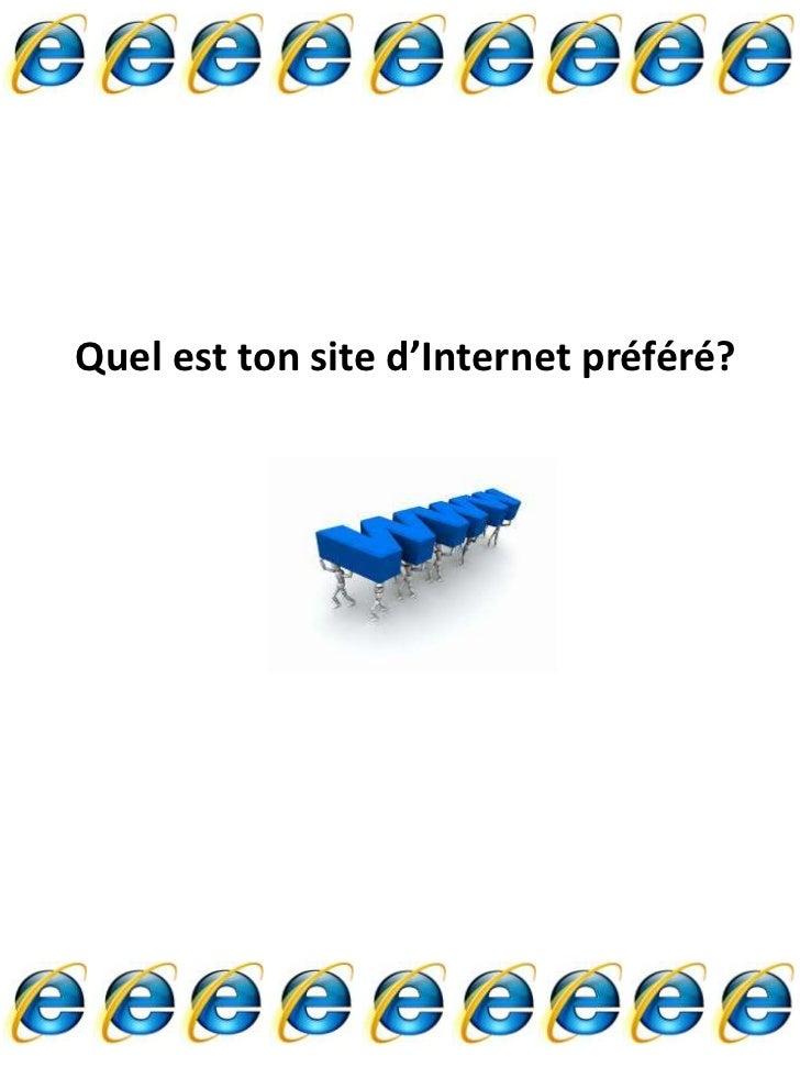 Quel est ton site d'Internet préféré?
