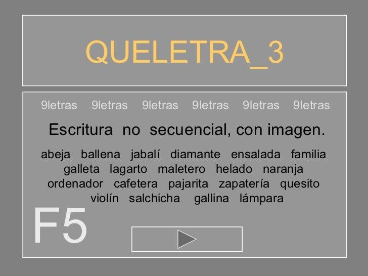 QUELETRA_3 F5 9letras  9letras  9letras  9letras  9letras  9letras Escritura  no  secuencial, con imagen. abeja  ballena  ...
