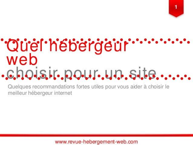 Quel hébergeur web choisir pour un site Quelques recommandations fortes utiles pour vous aider à choisir le meilleur héber...