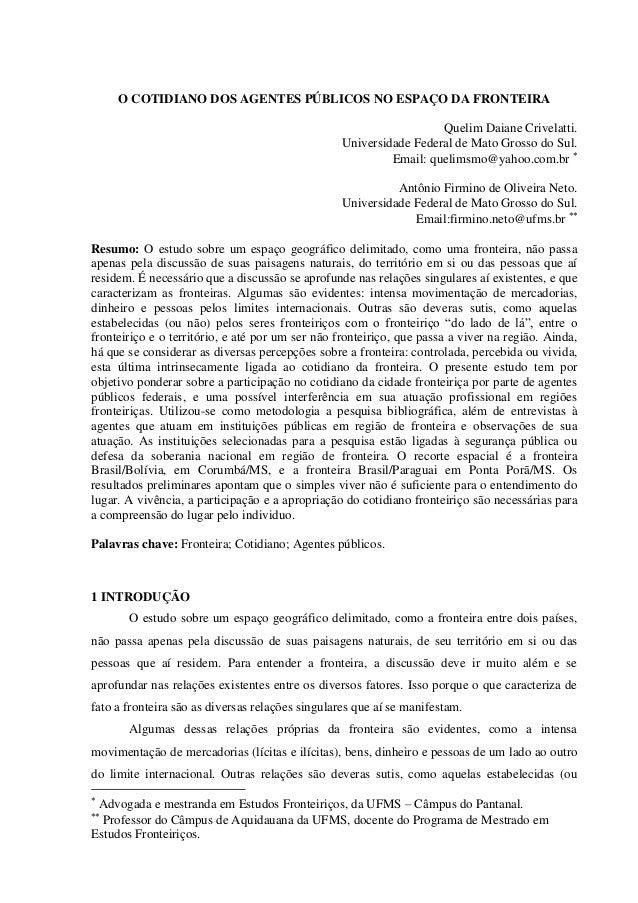 O COTIDIANO DOS AGENTES PÚBLICOS NO ESPAÇO DA FRONTEIRA Quelim Daiane Crivelatti. Universidade Federal de Mato Grosso do S...