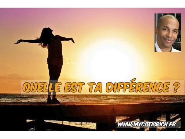 Quelle est ta différence ? www.mycatisrich.fr BIENVENUE !!!