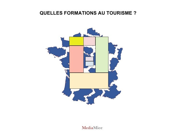 QUELLES FORMATIONS AU TOURISME ? Media Mice