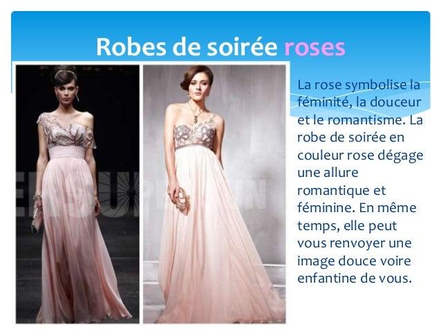 Robes de soirée roses                La rose symbolise la                féminité, la douceur                et le romanti...