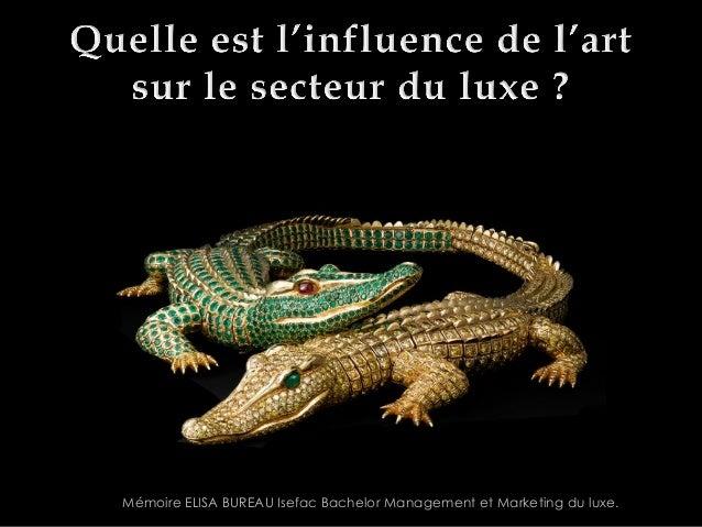 Mémoire ELISA BUREAU Isefac Bachelor Management et Marketing du luxe.
