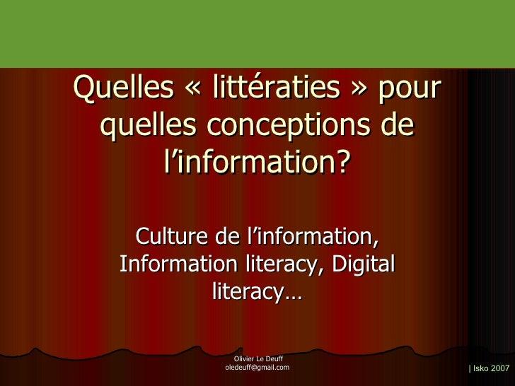 Quelles «littératies» pour quelles conceptions de l'information? Culture de l'information, Information literacy, Digital...