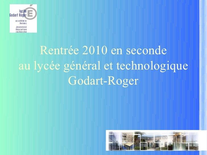 Rentrée 2010 en seconde au lycée général et technologique           Godart-Roger