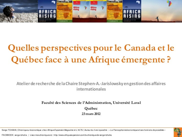 Quelles perspectives pour le Canada et le      Québec face à une Afrique émergente ?               Atelier de recherche de...