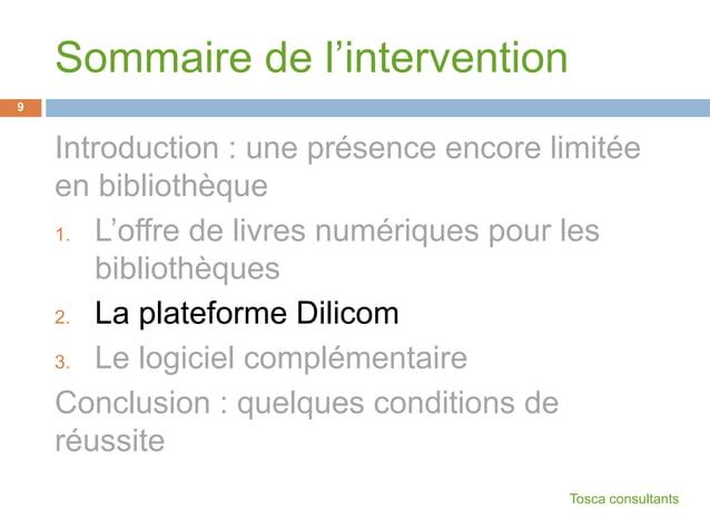 Sommaire de l'interventionIntroduction : une présence encore limitéeen bibliothèque1. L'offre de livres numériques pour le...