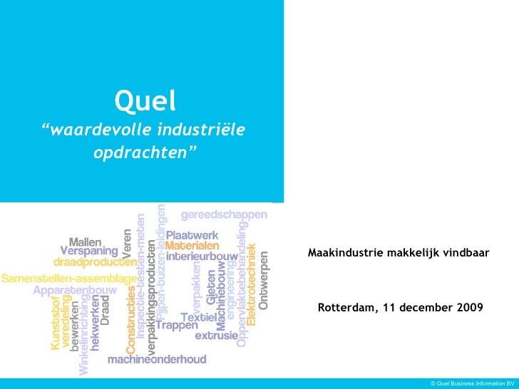 """<ul><li>Quel </li></ul><ul><li>"""" waardevolle industriële  </li></ul><ul><li>opdrachten"""" </li></ul>Maakindustrie makkelijk ..."""