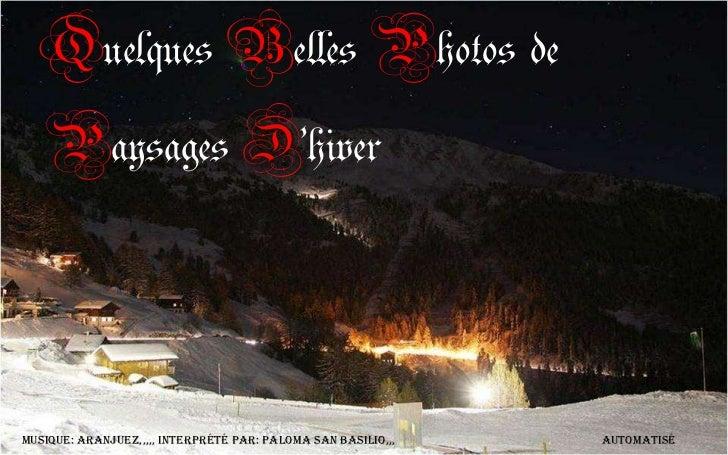 Quelques Belles Photos de  Paysages D'hiverMusique: aranjuez,,,,, interprété par: paloma san basilio,,,   automatisé