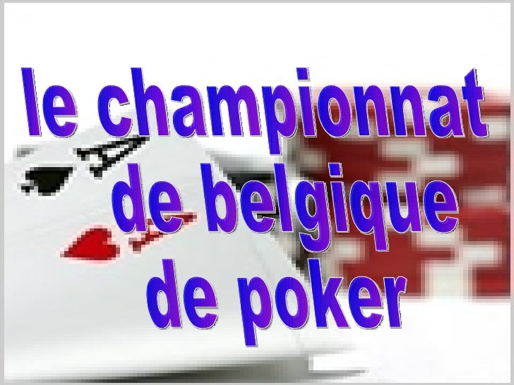 le championnat de belgique  de poker