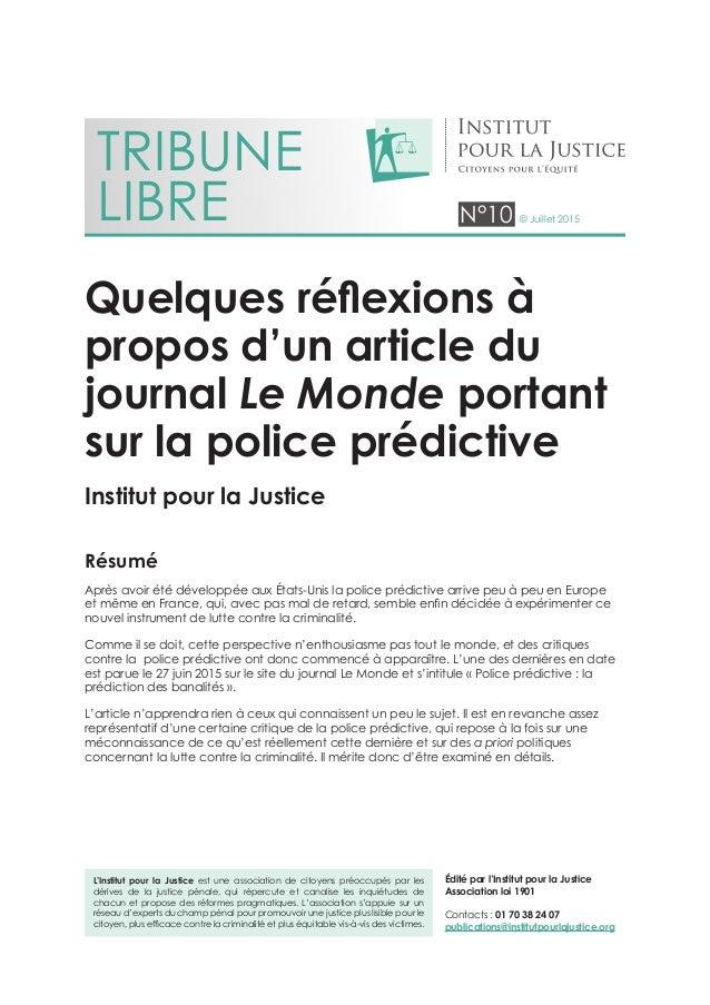 N°10 © Juillet 2015 L'Institut pour la Justice est une association de citoyens préoccupés par les dérives de la justice pé...