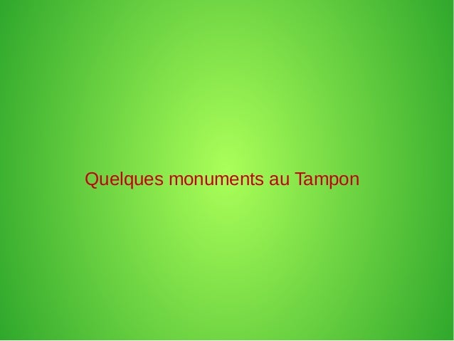Quelques monuments au Tampon