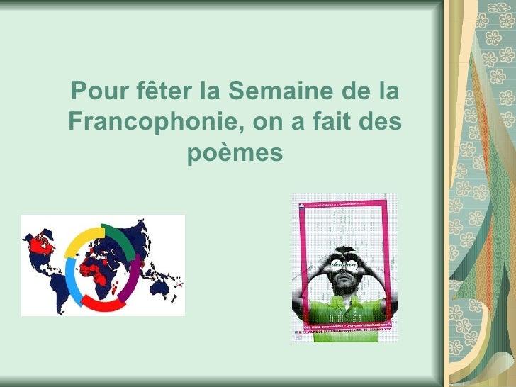 Pour fêter la Semaine de la Francophonie, on a fait des poèmes