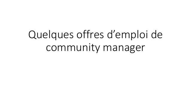 Quelques offres d'emploi de community manager