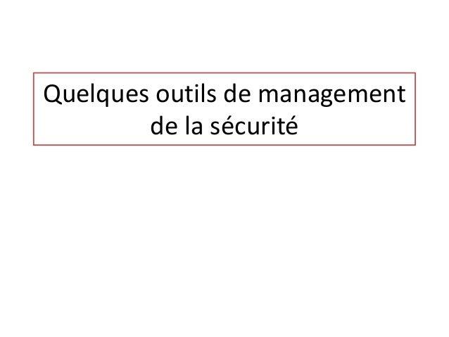 Quelques outils de management de la sécurité