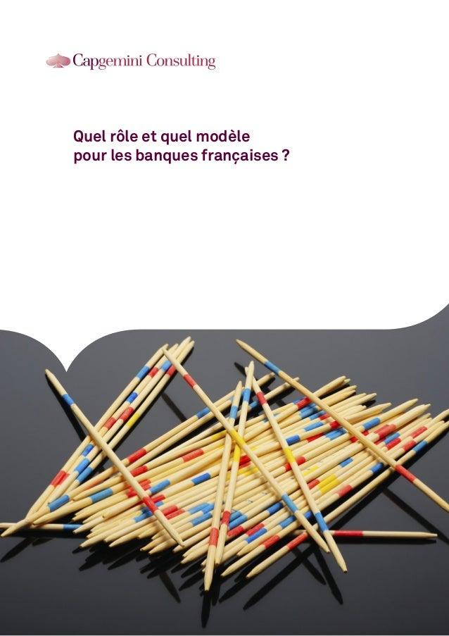 Quel rôle et quel modèlepour les banques françaises?