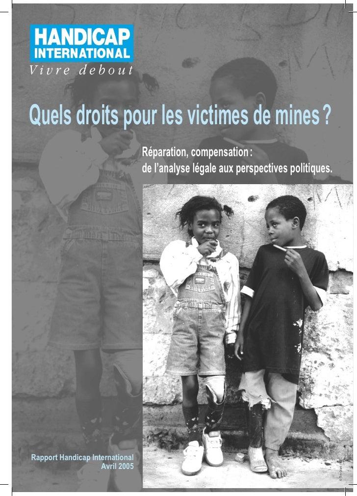 Quels droits pour les victimes de mines ?                                  Réparation, compensation :                     ...