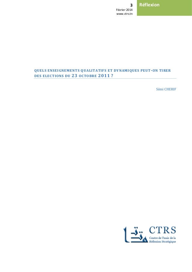 3 Février 2014 www.ctrs.tn Réflexion QUELS ENSEIGNEMENTS QUALITATIFS ET DYNAMIQUES PEUT-ON TIRER DES ELECTIONS DU 23 OCTOB...
