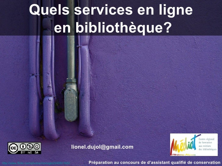 http://www.flickr.com/photos/monoglot/249831652 [email_address] Quels services en ligne  en bibliothèque? Préparation au c...