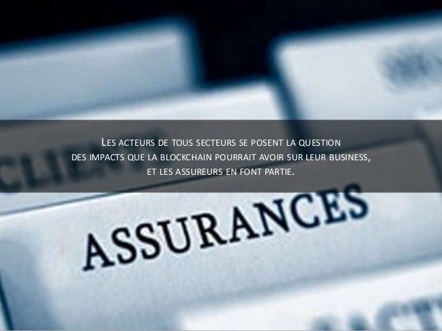 Quels impacts de la blockchain sur le monde de l'assurance ? Slide 2