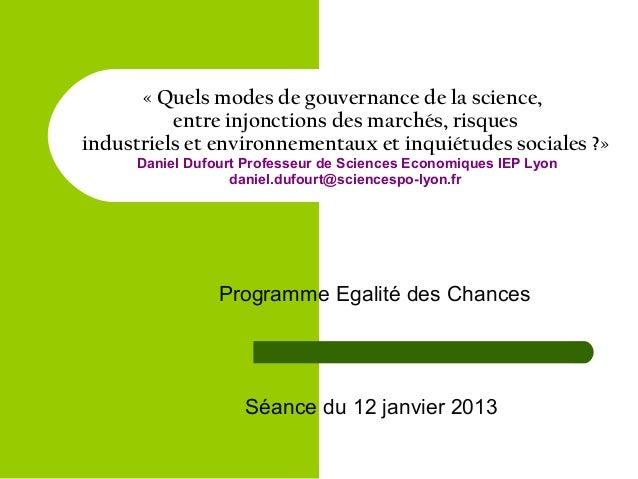 « Quels modes de gouvernance de la science, entre injonctions des marchés, risques industriels et environnementaux et inqu...