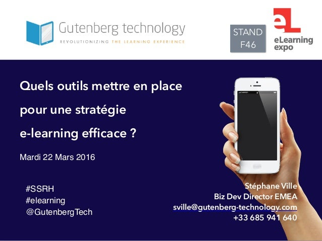 STAND F46 Quels outils mettre en place pour une stratégie e-learning efficace ? Mardi 22 Mars 2016 #SSRH #elearning @Guten...