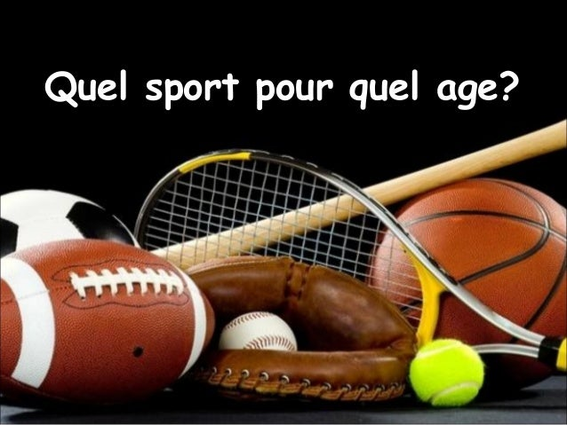 Quel sport pour quel age?