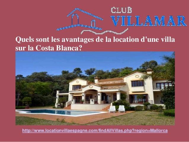 Quels sont les avantages de la location d'une villa sur la Costa Blanca? http://www.locationvillaespagne.com/findAllVillas...