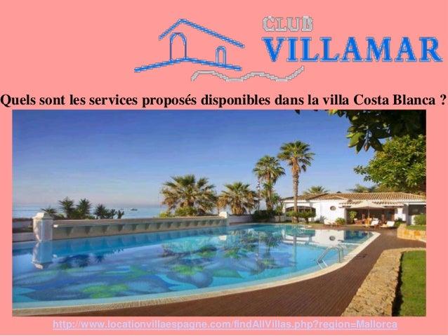 Quels sont les services proposés disponibles dans la villa Costa Blanca ? http://www.locationvillaespagne.com/findAllVilla...