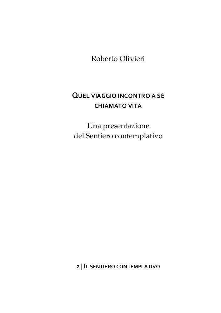 Roberto OlivieriQUEL VIAGGIO INCONTRO A SÉ       CHIAMATO VITA    Una presentazionedel Sentiero contemplativo 2 | IL SENTI...