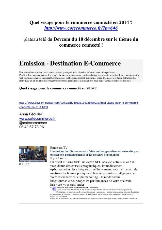 Quel visage pour le commerce connecté en 2014 ? http://www.cotecommerce.fr/?p=646 plateau télé du Devcom du 10 décembre su...