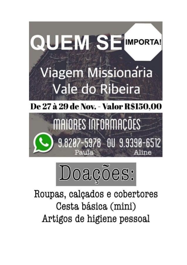 QUEM SE IMPORTA? Viagem ao Vale do Ribeira A Igreja do Nazareno Central de Americana te convida para participar de uma via...
