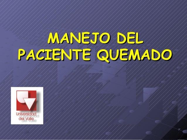 MANEJO DELPACIENTE QUEMADO
