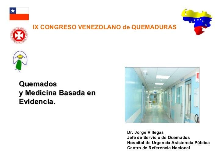 Quemados y medicina basada en la evidencia. venezuela