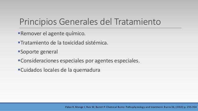 Principios Generales del Tratamiento Remover el agente químico. Tratamiento de la toxicidad sistémica. Soporte general ...